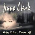 CLARK, ANNE - NOTES TAKEN TRACES LEFT (Compact Disc)