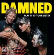 DAMNED - PLAY IT TO YOUR SISTER:.. (Compact Disc)