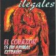 ILEGALES - EL CORAZON ES UN ANIMAL EXTRAÑO (Compact Disc)