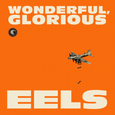 EELS - WONDERFUL, GLORIOUS (Compact Disc)