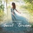 BIRDY, FERNAN - SWEET DREAMS (Compact Disc)