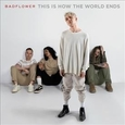 BADFLOWER - THIS IS HOW THE WORLD ENDS (Compact Disc)