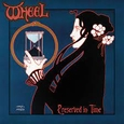 WHEEL - PRESERVED IN TIME (Compact Disc)