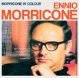 MORRICONE, ENNIO - MORRICONE IN COLOUR (Compact Disc)