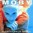 MOBY - EVERYTHING IS WRONG -HQ-
