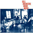 BELL ORCHESTRE - HOUSE MUSIC (Compact Disc)