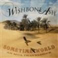 WISHBONE ASH - SOMETIME WORLD: AN MCA TRAVELOGUE (Compact Disc)