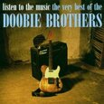DOOBIE BROTHERS - VERY BEST OF - LISTEN TO. (Compact Disc)