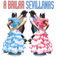 VARIOUS ARTISTS - A BAILAR SEVILLANAS 40TR.