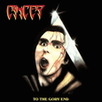 CANCER - TO THE GORY END (Compact Disc)