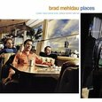 MEHLDAU, BRAD - PLACES                    (Compact Disc)