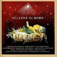 VARIOUS ARTISTS - WHEN LOVE WAS BORN (Compact Disc)