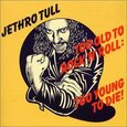 JETHRO TULL - TOO OLD TO ROCK 'N' + 2 (Compact Disc)