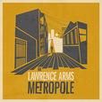 LAWRENCE ARMS - METROPOLE (Compact Disc)