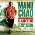 CHAO, MANU - CLANDESTINO/BLOODY BORDER (Disco Vinilo LP)