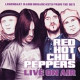 RED HOT CHILI PEPPERS - LIVE ON AIR (Compact Disc)