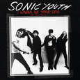 SONIC YOUTH - I WANNA BE YOUR DOG (Compact Disc)