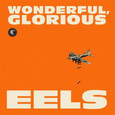 EELS - WONDERFUL, GLORIOUS -DELUXE- (Compact Disc)