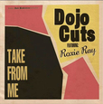 DOJO CUTS - TAKE FROM ME -LTD- (Disco Vinilo LP)