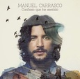CARRASCO, MANUEL - CONFIESO QUE HE SENTIDO -DELUXE- (Compact Disc)