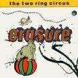 ERASURE - TWO RING CIRCUS (Compact Disc)
