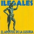 ILEGALES - EL APOSTOL DE LA LUJURIA (Compact Disc)