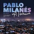 MILANES, PABLO - MI HABANA + DVD (Compact Disc)