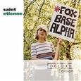 SAINT ETIENNE - FOXBASE ALPHA -DELUXE- (Compact Disc)