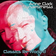 CLARK, ANNE - SYNAESTHESIA - CLASSICS REWORKED (Compact Disc)