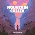 MOUNTAIN CALLER - CHRONICLE I: TRUTHSEEKER -LTD- (Disco Vinilo LP)