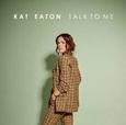 EATON, KAT - TALK TO ME (Compact Disc)