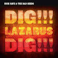 CAVE, NICK - DIG LAZARUS DIG! (Disco Vinilo LP)