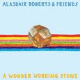 ROBERTS, ALASDAIR - A WONDER WORKING STONE (Disco Vinilo LP)