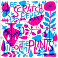 PERRY, LEE - LIFE OF THE PLANTS (Disco Vinilo 12')