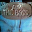 DUARTE, TITO - I AM THE BOSS (Disco Vinilo LP)