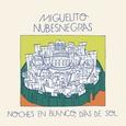MIGUELITO NUBESNEGRAS - NOCHES EN BLANCO, DIAS DE SOL (Disco Vinilo 12')