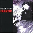 FERRY, BRYAN - FRANTIC (Compact Disc)