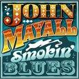 MAYALL, JOHN - SMOKIN' BLUES (Compact Disc)