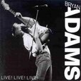 ADAMS, BRYAN - LIVE! LIVE! LIVE! (Compact Disc)