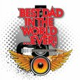 VARIOUS ARTISTS - BEST DAD IN THE WORLD EVER (Compact Disc)