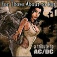 AC/DC - FOR THOSE ABOUT TO ROT (Compact Disc)