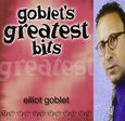 GOBLET, ELLIOT - GOBLET'S GREATEST BITS (Compact Disc)