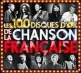 VARIOUS ARTISTS - 100 DISQUES D' OR DE LA CHANSON FRANCAISE (Compact Disc)