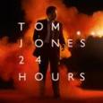 JONES, TOM - 24 HOURS (Compact Disc)
