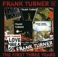 TURNER, FRANK - FIRST THREE YEARS (Compact Disc)