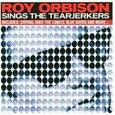 ORBISON, ROY - SINGS THE TEARJERKERS (Compact Disc)