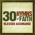 VARIOUS ARTISTS - 30 HYMNS OF FAITH: BLESSED ASSURANC (Compact Disc)