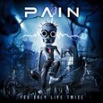PAIN - YOU ONLY LIVE TWICE (Compact Disc)