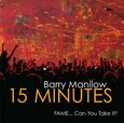 MANILOW, BARRY - 15 MINUTES (Compact Disc)