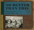 MELLENCAMP, JOHN - NO BETTER THAN THIS (Compact Disc)